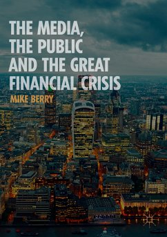 The Media, the Public and the Great Financial Crisis (eBook, PDF) - Berry, Mike