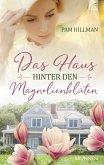 Das Haus hinter den Magnolienblüten (eBook, ePUB)