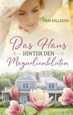 Das Haus hinter den Magnolienblüten (eBook, ePUB) - Hillman, Pam