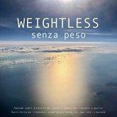 SENZA PESO: Musica sferica per il benessere, la meditazione, QiGong, zen, yoga, reiki, ipnosi e Ayurveda (MP3-Download)