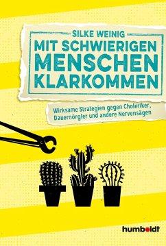 Mit schwierigen Menschen klarkommen (eBook, ePUB) - Weinig, Silke