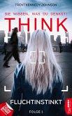 Fluchtinstinkt / THINK - Sie wissen, was du denkst! Bd.1 (eBook, ePUB)