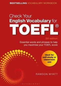 Check Your English Vocabulary for TOEFL (eBook, PDF) - Wyatt, Rawdon