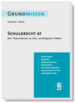 Grundwissen Schuldrecht AT - Hemmer, Karl-Edmund; Wüst, Achim