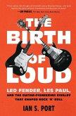 The Birth of Loud (eBook, ePUB)
