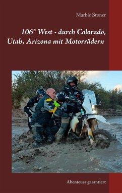 USA 106° West - durch Colorado, Utah, Nord-Arizona mit Motorrädern - Stoner, Marbie