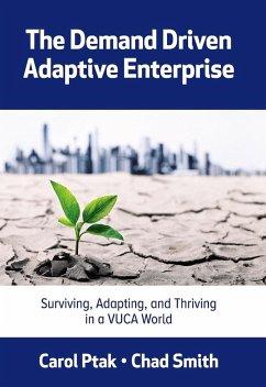 The Demand Driven Adaptive Enterprise (eBook, ePUB) - Ptak, Carol; Smith, Chad
