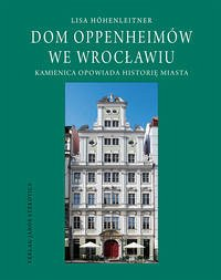 Dom Oppenheimów we Wroclawiu