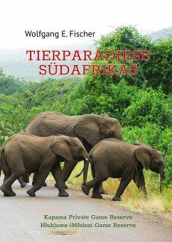 Tierparadiese Südafrikas