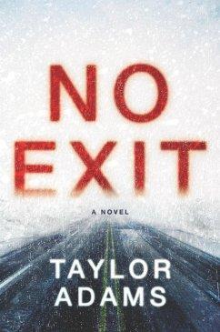 No Exit (eBook, ePUB) - Adams, Taylor