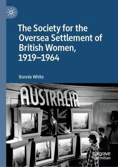 The Society for the Oversea Settlement of British Women, 1919-1964 - White, Bonnie
