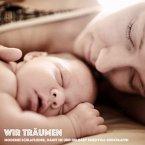 Wir träumen: Moderne Schlaflieder, damit Sie und Ihr Baby friedvoll einschlafen (MP3-Download)