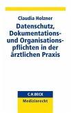 Datenschutz, Dokumentations- und Organisationspflichten in der ärztlichen Praxis