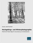 Hochgebirgs- und Winterphotographie