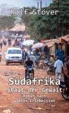 Südafrika - Staat der Gewalt - Roman nach wahren Erlebnissen