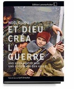 ... UND GOTT SCHUF DEN KRIEG - Quidu, Noël; Drouhet, Cyril