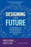 Designing the Future: How Ford, Toyota, and other World-Class Organizations Use Lean Product Development to Drive Innovation and Transform Their Business (eBook, ePUB)