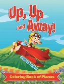 Up, Up and Away! (Coloring Book of Planes)