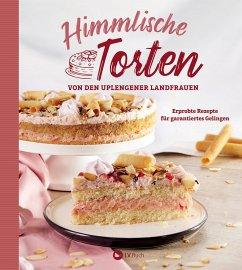 Himmlische Torten von den Uplengener Landfrauen (eBook, ePUB) - Uplengen, Landfrauenverein