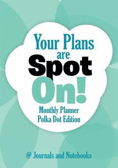 Your Plans are Spot On! Monthly Planner Polka Dot Edition - Journals and Notebooks