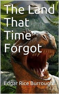 The Land That Time Forgot (eBook, ePUB)