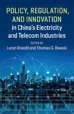 Policy, Regulation and Innovation in China's Electricity and Telecom Industries