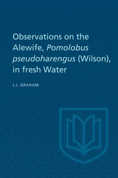 Observations on the Alewife, Pomolobus Pseudoharengus (Wilson), in Fresh Wate (eBook, PDF) - Graham, Joseph J.