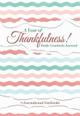 A Year of Thankfulness! Daily Gratitude Journal