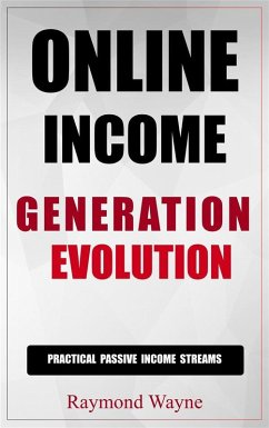 Online Income Generation Evolution (eBook, ePUB)