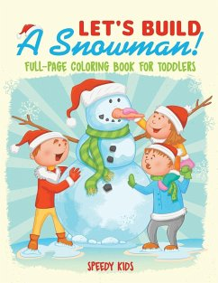 Let's Build A Snowman! Full-Page Coloring Book for Toddlers