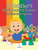 A Toddler's First Book Of Colors