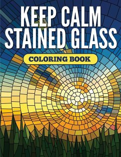 Keep Calm Stained Glass Coloring Book