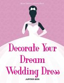 Decorate Your Dream Wedding Dress Bride Fashion Activity Book