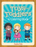 Toys for Toddlers (A Coloring Book)