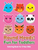 Round Heads! Fun for Toddlers