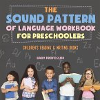 The Sound Pattern of Language Workbook for Preschoolers   Children's Reading & Writing Books