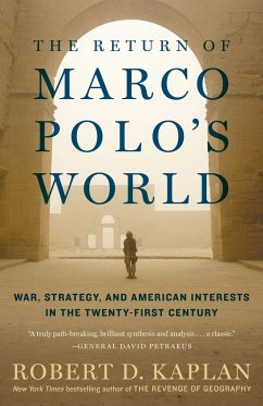 The Return of Marco Polo's World - Kaplan, Robert D.