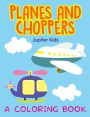 Planes and Choppers (A Coloring Book)