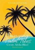 Swaying Palm Trees Create Aloha Bliss! Hawaii Journal