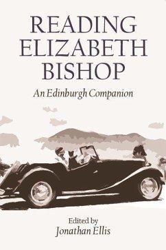 Reading Elizabeth Bishop: An Edinburgh Companion
