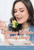 Getting Better Every Day! A Daily Diet Journal