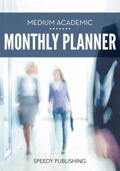 Medium Academic Monthly Planner - Speedy Publishing Llc