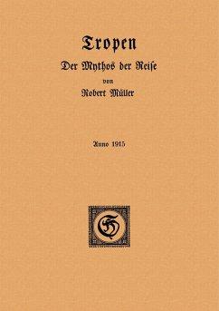 Tropen. Der Mythos der Reise (eBook, PDF)