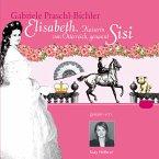 Elisabeth. Kaiserin von Österreich, genannt Sisi (MP3-Download)