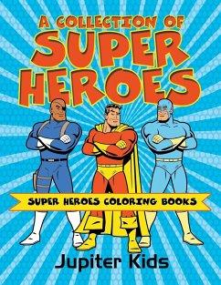 A Collection of Super Heroes von Jupiter Kids - englisches Buch ...