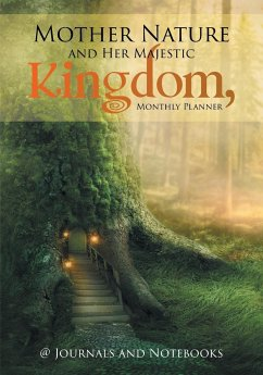 Mother Nature and Her Majestic Kingdom, Monthly Planner - Journals and Notebooks