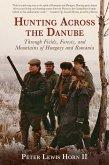 Hunting Across the Danube (eBook, ePUB)
