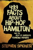 499 Facts about Hip-Hop Hamilton and the Rest of America's Founding Fathers (eBook, ePUB)