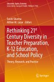 Rethinking 21st Century Diversity in Teacher Preparation, K-12 Education, and School Policy (eBook, PDF)
