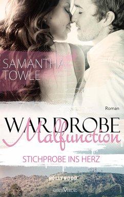 Wardrobe Malfunction - Stichprobe ins Herz - Towle, Samantha